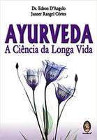 Ayurveda - A ciência da longa vida