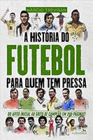 A História do Futebol para quem tem pressa