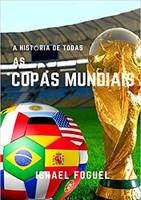 A História de Todas as Copas Mundiais