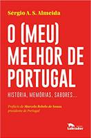 O (meu) melhor de Portugal: Histórias, memórias, sabores...