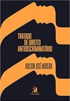 Tratado de Direito Antidiscriminatório (Volume 1)