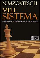 Meu Sistema: O Primeiro Livro de Ensino de Xadrez