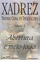 Xadrez. Tratado Geral em 3 Volumes - Volume 02