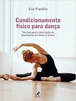 Condicionamento físico para dança: Técnicas para a otimização do desempenho em todos os estilos