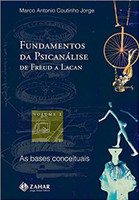 Fundamentos da psicanálise de Freud a Lacan - vol. 1: As bases conceituais
