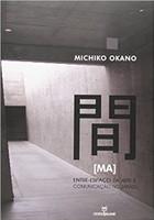 Ma - Entre Espaço da Arte e Comunicação no Japão
