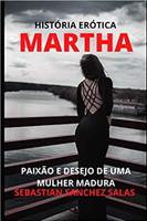 Martha: Paixão E Desejo de Uma Mulher Madura
