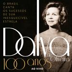 Dalva De Oliveira - 100 Anos - Ao Vivo - 2 CDs