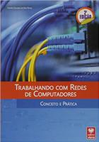 Trabalhando Com Redes De Computadores Conceito E Prática