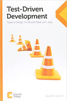 Test-Driven Development. Teste e Design no Mundo Real