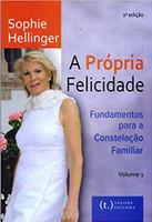 A Própria Felicidad? Fundamentos Para a Constelação Familiar - Volume 1