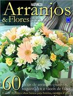 Arranjos & Flores: em Casa ou no Jardim