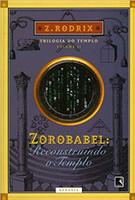 Zorobabel: Reconstruindo o Templo (Vol. 2)