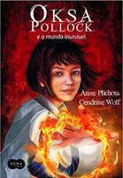 Oksa Pollock E O Mundo Invisível - Volume 1