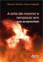 A Arte de Morrer e Renascer em Ariel, de Sylvia Plath