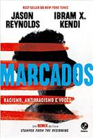 Marcados: Racismo, antirracismo e vocês