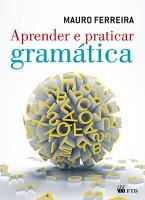 Aprender e Praticar Gramática – Vol. Único
