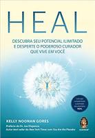 HEAL: Descubra seu Potencial Ilimitado e Desperte o Poderoso Curador Que Vive em Você
