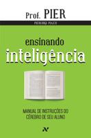 Ensinando Inteligência. Manual de Instruções do Cérebro do Seu Aluno - Volume 3