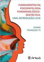 Fundamentos da Psicopatologia Fenomenológico-gestáltica: uma Introdução Leve