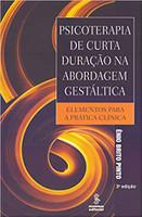 Psicoterapia de curta duração na abordagem gestáltica: elementos para a prática clínica
