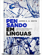 Pensando em línguas: Contribuições pentecostais para a filosofia cristã