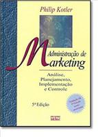 Administracao De Marketing - Analise, Planejamento, Implementacao E Controle