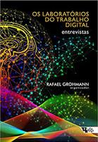 Os laboratórios do trabalho digital: Entrevistas