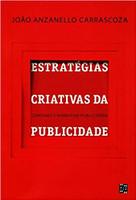 Estratégias Criativas da Publicidade. Consumo e Narrativa Publicitária