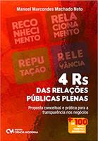 4 Rs das Relações Públicas Plenas. Proposta Conceitual e Prática Para a Transparência nos Negócios