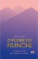 O poder do Nunchi: O segredo coreano para a felicidade e o sucesso