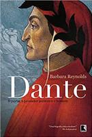 Dante: O poeta, o pensador político e o homem: O poeta, o pensador político e o homem