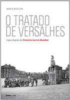 O tratado de Versalhes: A paz depois da Primeira Guerra Mundial