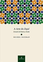 A Arte do Zajal: Estudo de Poética Árabe