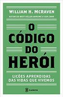 O código do herói: Lições aprendidas das vidas que vivemos
