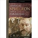 Sermões de Spurgeon Sobre as Parábolas: Serie de Sermões - C. H. Spurgeon