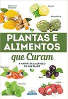 Plantas e Alimentos que Curam