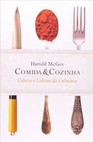 Comida e cozinha: Ciência e cultura da culinária