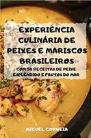 Experiência Culinária de Peixes E Mariscos Brasileiros