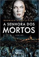A senhora dos mortos: Livro Três