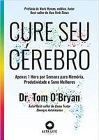 Cure Seu Cérebro: Apenas 1 Hora por Semana para Memória, Produtividade e Sono Melhores