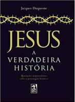 Jesus: A verdadeira história