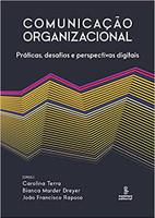 Comunicação organizacional: Práticas, desafios e perspectivas digitais