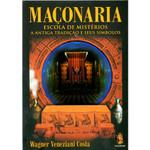 Maçonaria Escola de Mistérios A Antiga Tradição e seus Símbolos