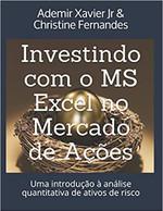 Investindo Com O MS Excel No Mercado de Ações: Uma Introdução À Análise Quantitativa de Ativos de Risco