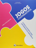 Jogos Cooperativos: - o Jogo e o Esporte Como Um Exercício de Convivência