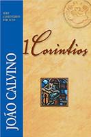1 Coríntios. João Calvino - Série Comentários Bíblicos