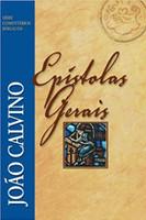 Epístolas Gerais. João Calvino - Série Comentários Bíblicos
