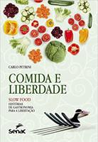 Comida e liberdade - Slow food: Histórias de gastronomia para libertação