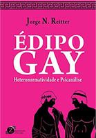 Édipo Gay – Heteronormatividade e Psicanálise